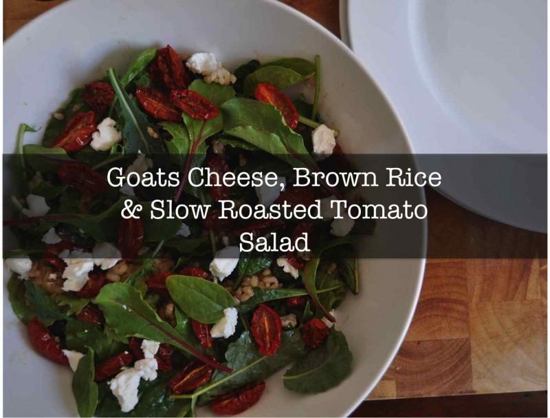 Goats Cheese, Brown Rice and Slow Roasted Tomatoe Salad - Front Page